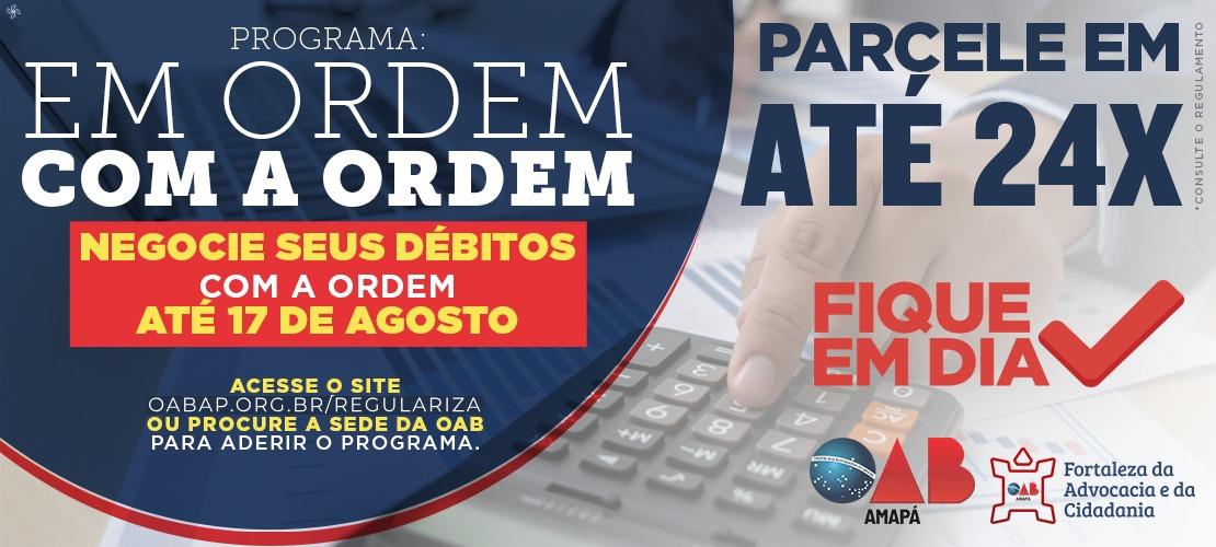 Programa Em Ordem Com a Ordem permite parcelamentos de débitos em até 24 vezes