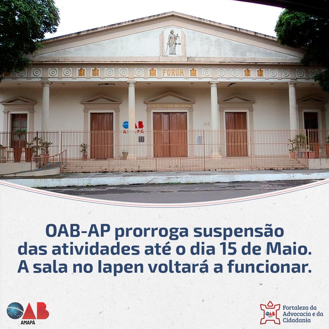 OAB-AP prorroga suspensão das atividades até o dia 15 de maio; Sala no Iapen volta a funcionar